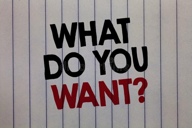 Handschrifttekst die wat schrijven u Vraag willen De conceptenbetekenis vertelt me uw de eisen van wensenverzoeken ambitie witte  stock afbeelding