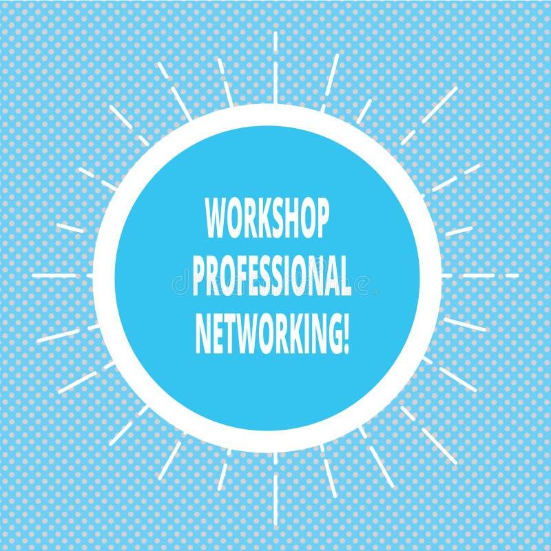 Handschrifttekst het schrijven Workshop Professioneel Voorzien van een netwerk Concept die Activiteiten betekenen om de verbindin stock illustratie