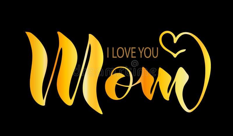 Handskrift mamma, älskar jag dig Texten är guld-, isolerat på en svart bakgrund royaltyfri illustrationer