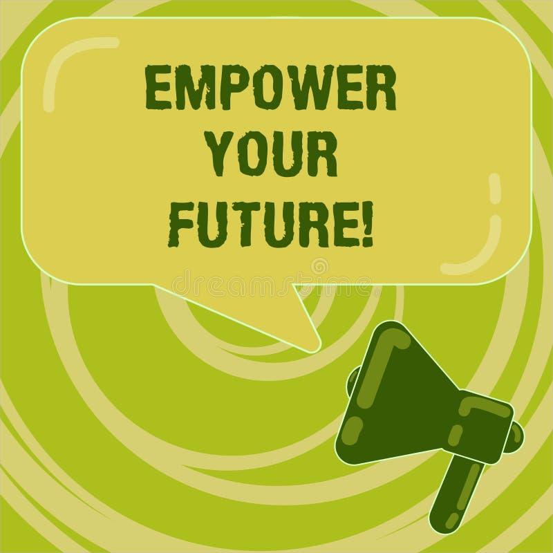 Handskrifttext att bemyndiga din framtid Megafon för utveckling för begreppsbetydelsekarriär och för anställningsbarhetprogramhan stock illustrationer