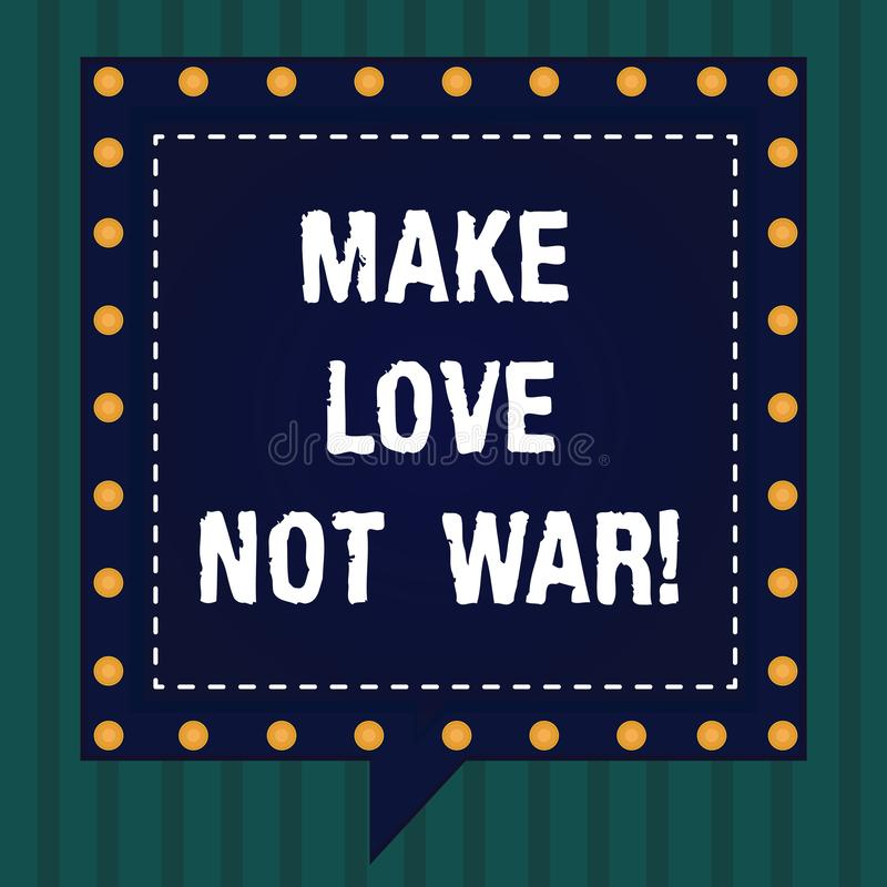 Handskrifttext gör krig för förälskelse inte Begreppsbetydelsen slåss inte mot varandra har fred- och affektionfyrkanten stock illustrationer