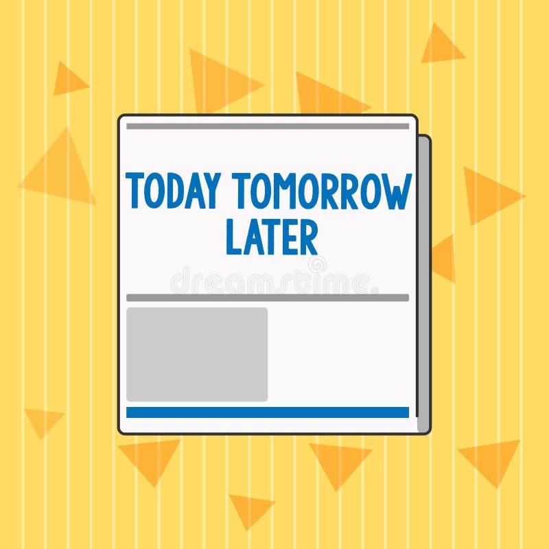 Handskrifttext i dag i morgon senare Begrepp som just nu för närvarande betyder därefter följande framtid snart royaltyfri illustrationer