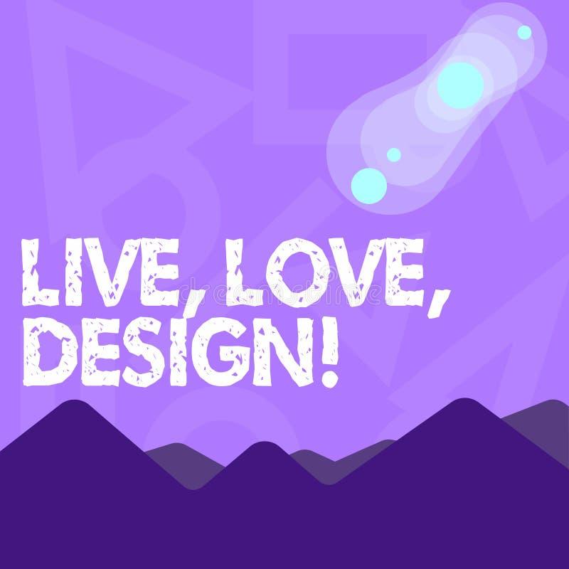 Handskrifttext som skriver Live Love Design Begreppsbetydelsen finns mjukhet skapar passionlust royaltyfri illustrationer