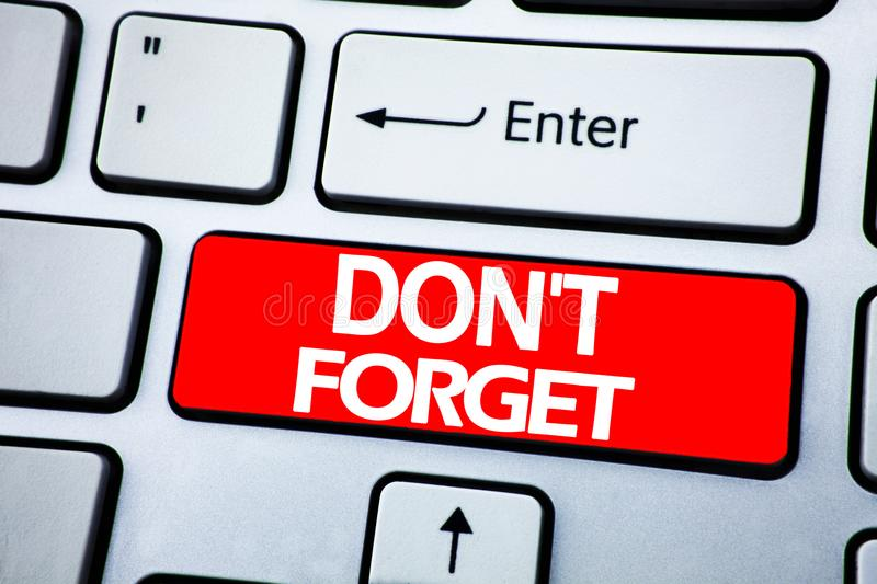Handwriting Announcement text showing Do Not Forget. Business concept for Don t memory Remider written on red key on the keybord b. Handwriting Announcement text royalty free stock photos