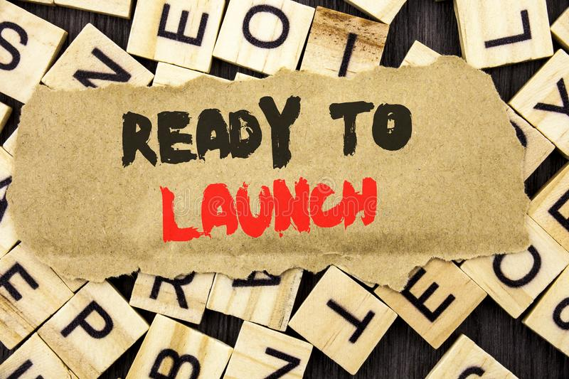 Handwriting Announcement text showing Ready To Launch. Concept meaning Prepare New Product Promotion Start Release written on tear. Handwriting Announcement text stock image