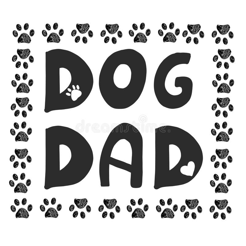 Handwriting ``Dog Dad`` text. Doodle black paw print. Happy Father`s Day greeting card. Background vector illustration
