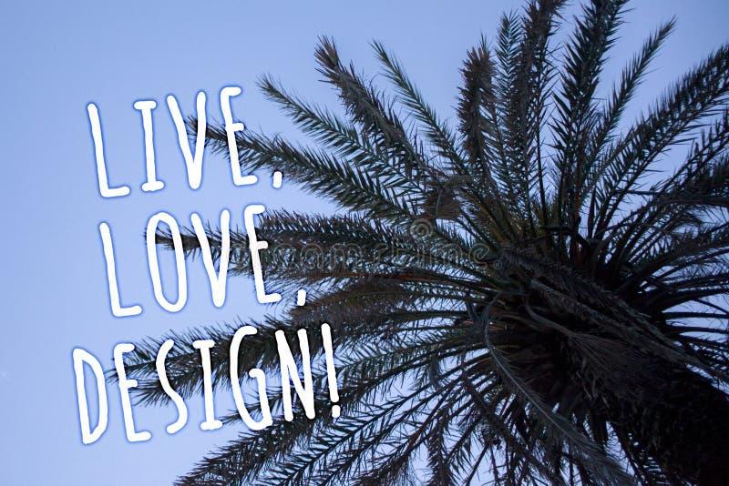Handwriting tekst Żywy, miłość, Projektuje Motywacyjnego wezwanie Pojęcia znaczenie Istnieje czułość Tworzy Pasyjnego pragnienia  obraz stock