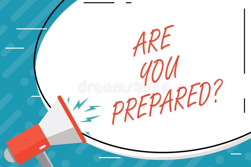 Handwriting tekst Jest Tobą Preparedquestion Pojęcia znaczenia przygotowania gotowości oceny Gotowy cenienie ilustracji