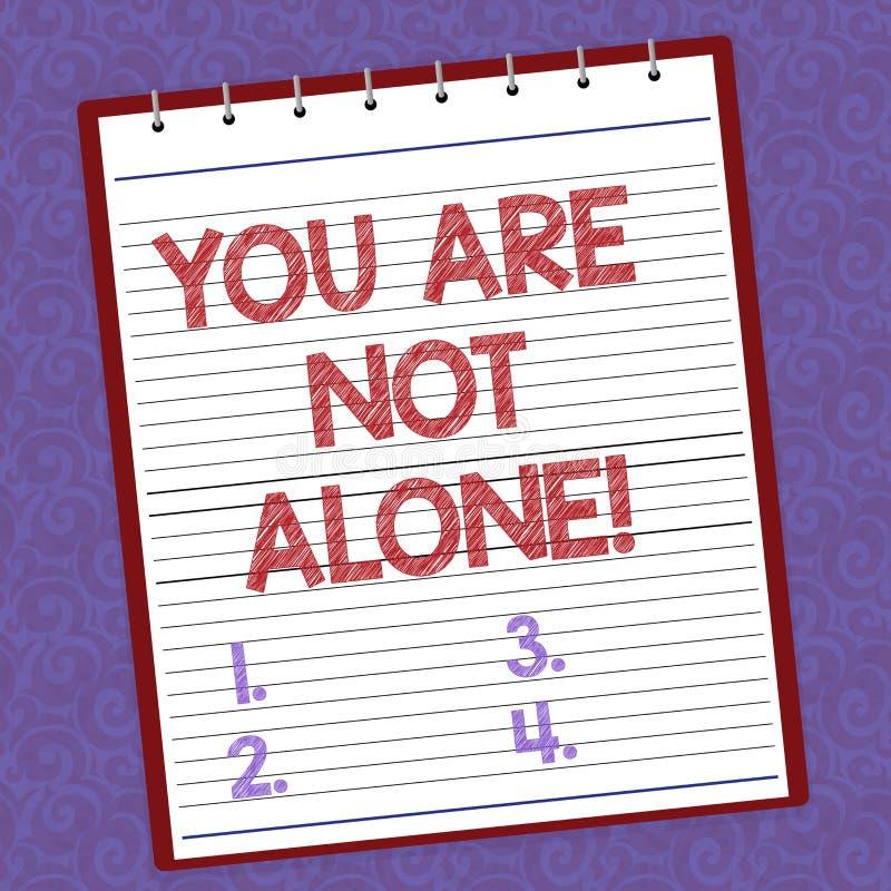Handwriting tekst pisze Ciebie no Jest Samotny Pojęcia znaczenia ofiary pomocy poparcia pomocy współpracy firma Wykładająca ilustracja wektor