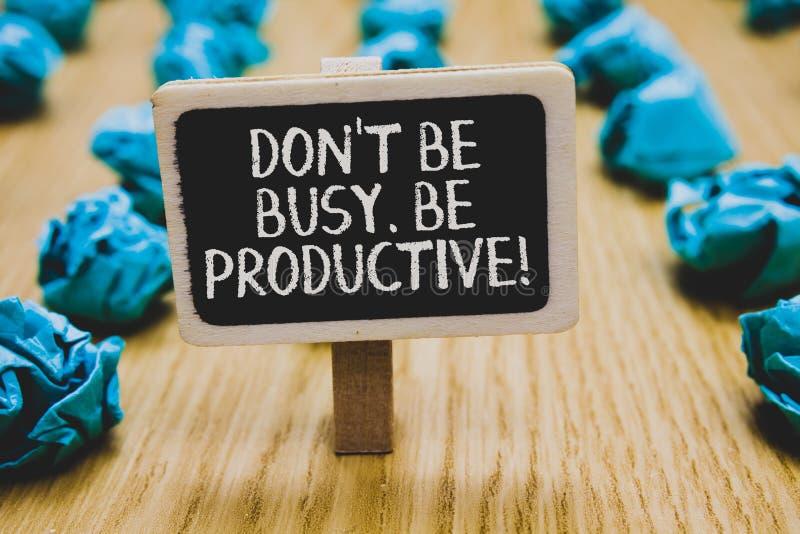 Handwriting tekst pisze Don t no Być Ruchliwie Jest produktywny Pojęcia znaczenia praca wydajnie Organizuje twój rozkładu czas obraz stock