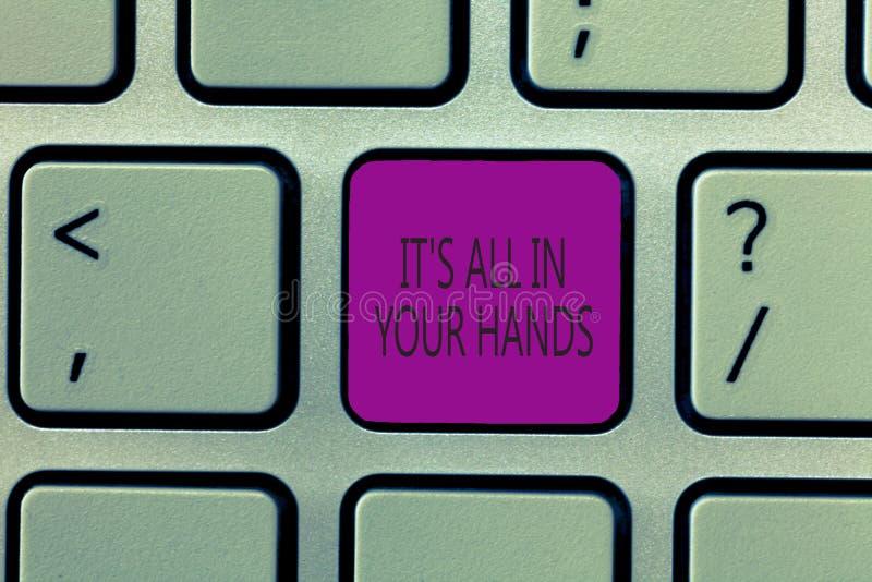 Handwriting tekst pisze Mię s jest Wszystko W Twój rękach Pojęcia znaczenie Trzymamy cugiel nasz przeznaczenie i przeznaczenie zdjęcia stock