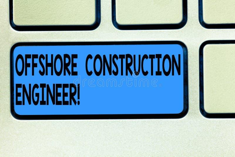 Handwriting teksta budowy Na morzu inżynier Pojęcia znaczenie Nadzoruje łatwości w morskiego środowiska Klawiaturowym kluczu obrazy royalty free