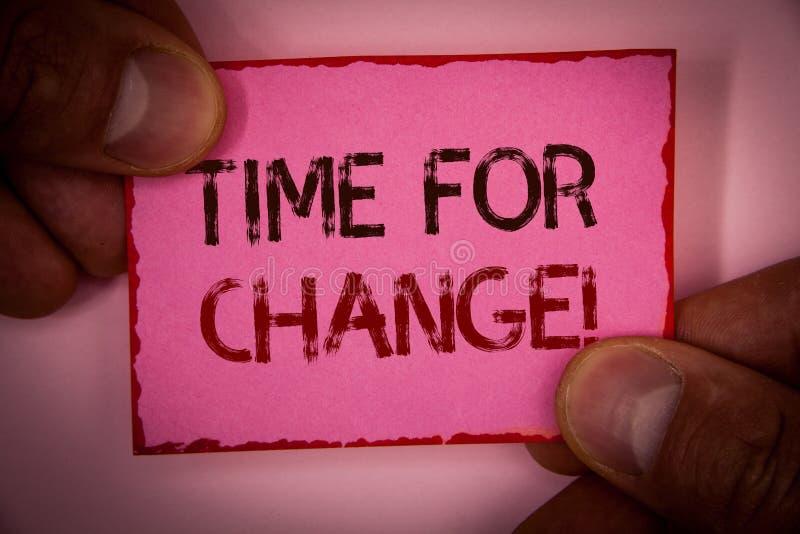 Handwriting teksta czas Dla zmiany Motywacyjnego wezwania Pojęcia znaczenia przemiana R Ulepsza transformatę Rozwija słowa pisać  fotografia stock