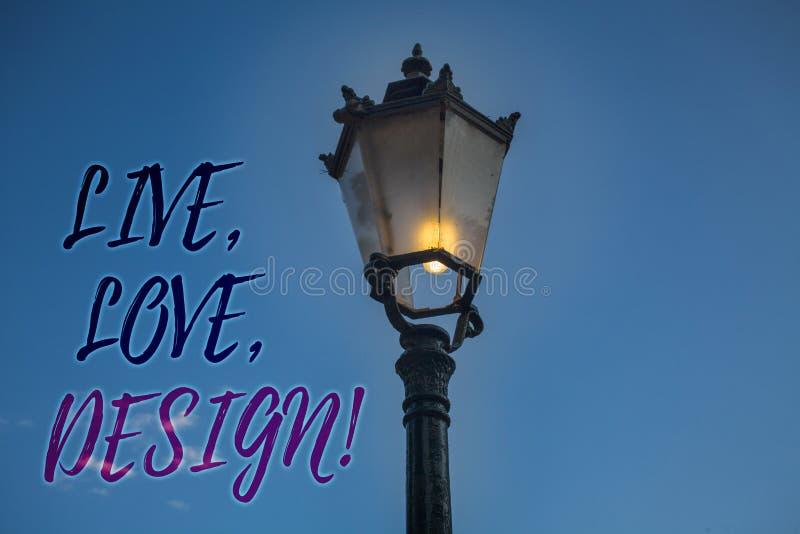 Handwriting teksta writing Żywy, miłość, Projektuje Motywacyjnego wezwanie Pojęcia znaczenie Istnieje czułość Tworzy Pasyjnego pr obraz stock