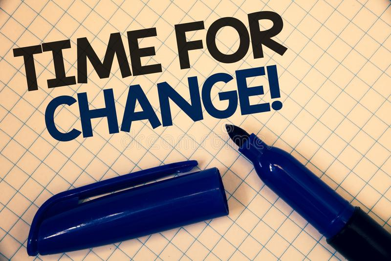 Handwriting teksta writing czas Dla zmiany Motywacyjnego wezwania Pojęcia znaczenia przemiana R Ulepsza transformatę Rozwija teks zdjęcie royalty free