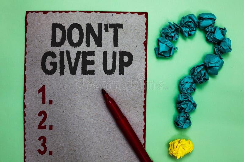Handwriting teksta writing Don t no Dawać Up Pojęcia znaczenie Ustalam Wytrwać Kontynuuje Wierzyć w Ty szarość papieru ocenę royalty ilustracja