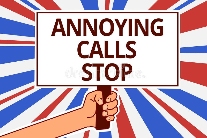 Handwriting text Annoying Calls Stop. Concept meaning Prevent spam phones Blacklisting numbers Angry caller Paper text capital pla. Cards signboards announcement royalty free illustration