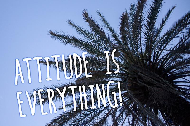 Handwriting text Attitude Is Everything. Concept meaning Personal Outlook Perspective Orientation Behavior Tall palm tree blue sky. Ideas messages thoughts royalty free stock images