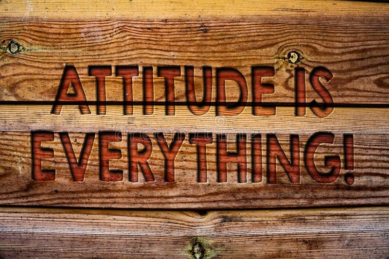 Handwriting text Attitude Is Everything. Concept meaning Personal Outlook Perspective Orientation Behavior Wooden background vinta. Ge wood board wild message royalty free stock photography