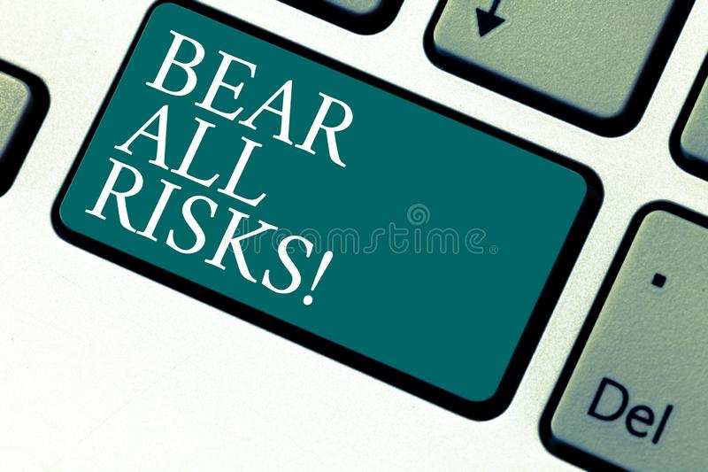 Handwriting text Bear All Risks. Concept meaning Be aware of all things that can go wrong Financial protection Keyboard. Key Intention to create computer vector illustration