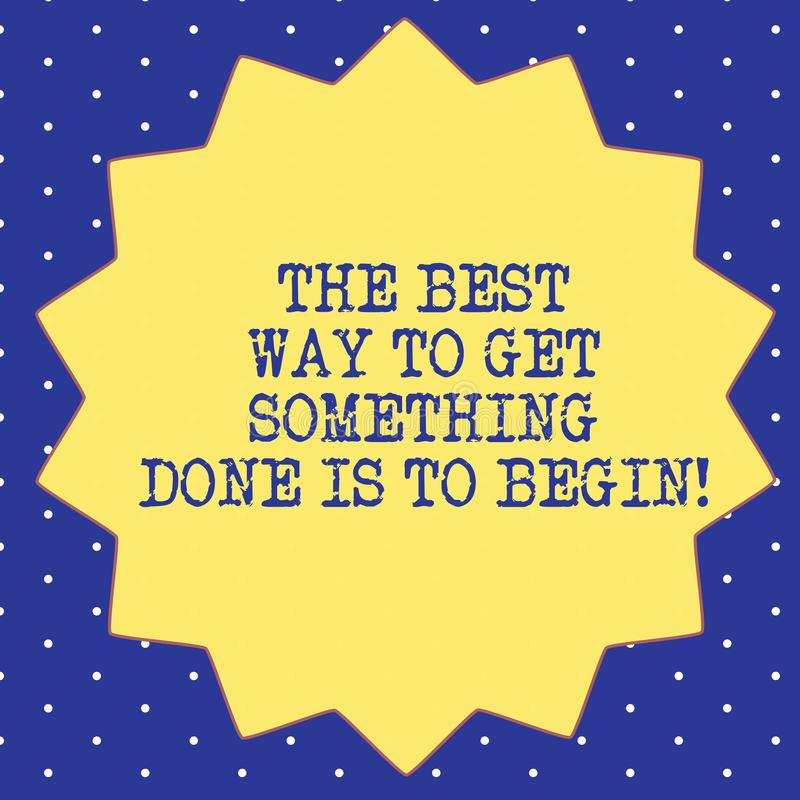Handwriting text The Best Way To Get Something Done Is To Begin. Concept meaning Start doing to get results Fourteen 14. Pointed Star shape with Thin outline royalty free illustration