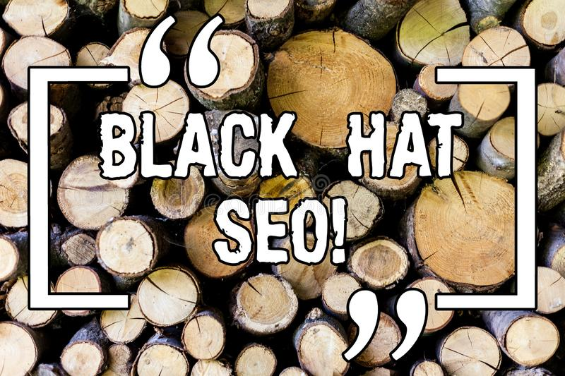 Handwriting text Black Hat Seo. Concept meaning Search Engine Optimization using techniques to cheat browsers Wooden. Background vintage wood wild message ideas royalty free illustration