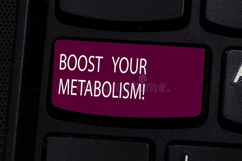 Handwriting text Boost Your Metabolism. Concept meaning Speeding up the breakdown of food calorie intake Keyboard key. Intention to create computer message royalty free stock photo