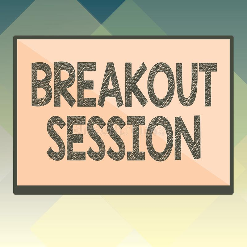 Handwriting text Breakout Session. Concept meaning workshop discussion or presentation on specific topic.  royalty free illustration