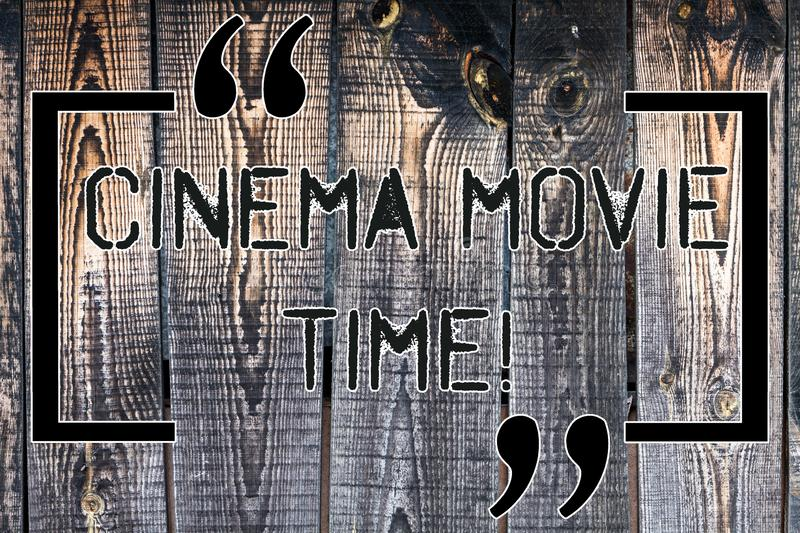 Handwriting text Cinema Movie Time. Concept meaning which entertainment such showing movie scheduled to start Wooden. Background vintage wood wild message ideas stock photography