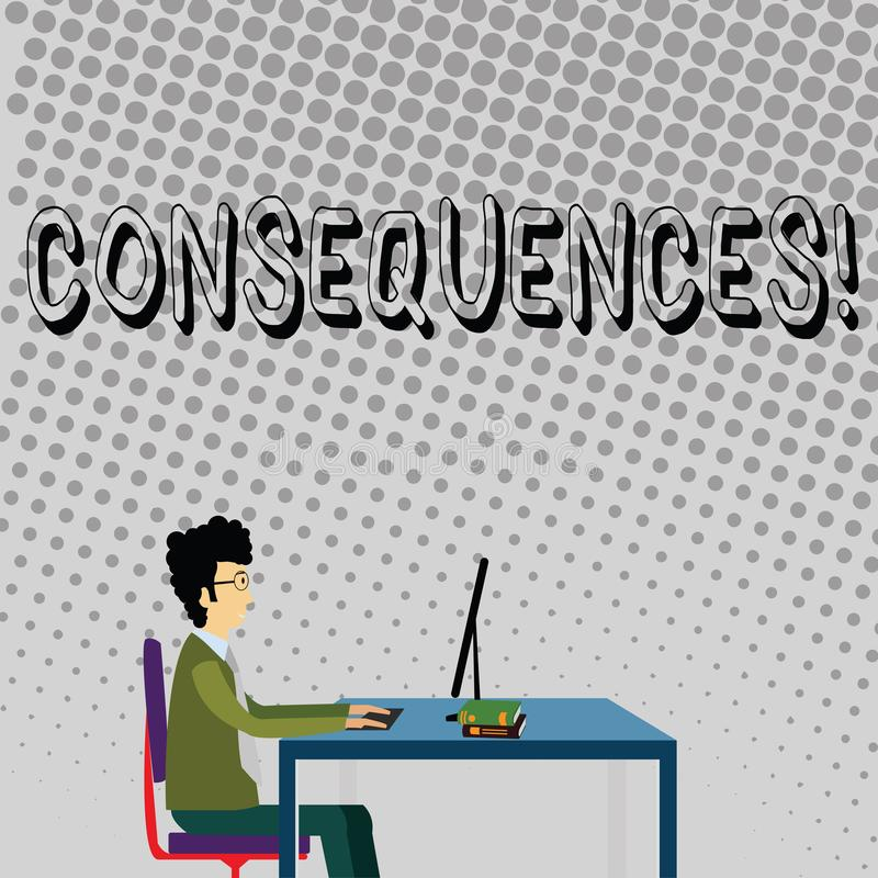 Handwriting text Consequences. Concept meaning Result Outcome Output Upshot Difficulty Ramification Conclusion. Handwriting text Consequences. Conceptual photo royalty free illustration