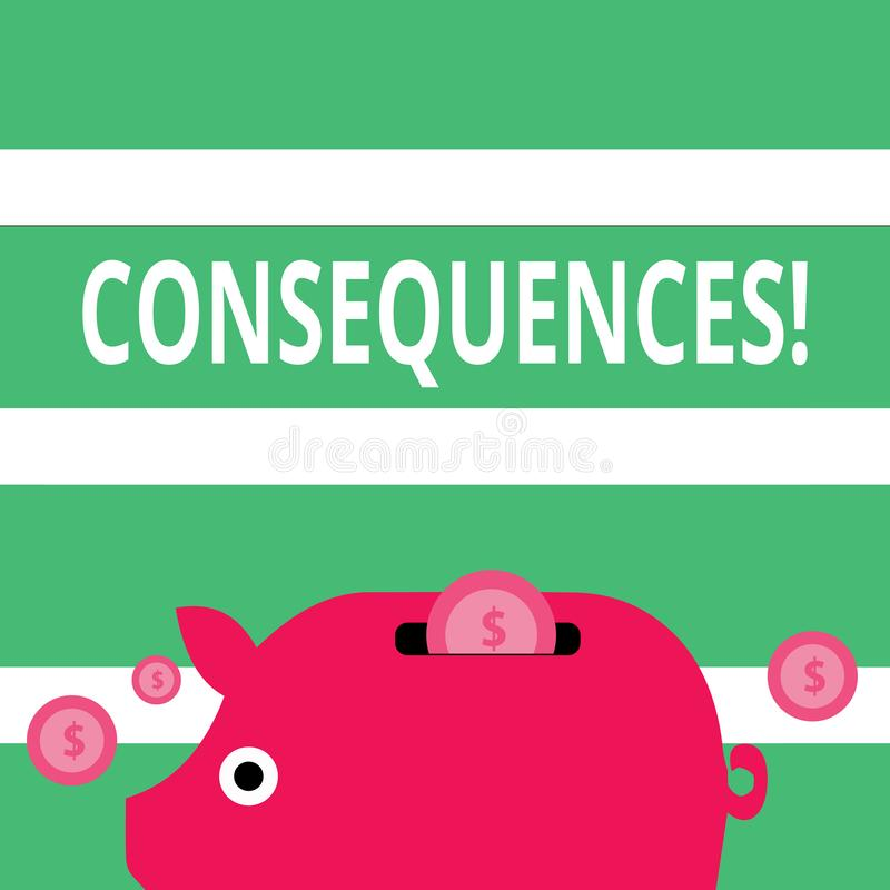 Handwriting text Consequences. Concept meaning Result Outcome Output Upshot Difficulty Ramification Conclusion Colorful. Handwriting text Consequences vector illustration