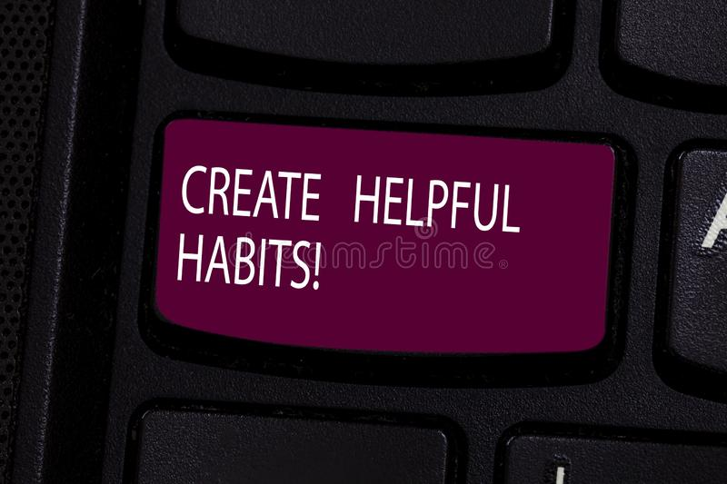 Handwriting text Create Helpful Habits. Concept meaning Develop a beneficial routine behaviors on daily basis Keyboard. Key Intention to create computer message royalty free stock photo