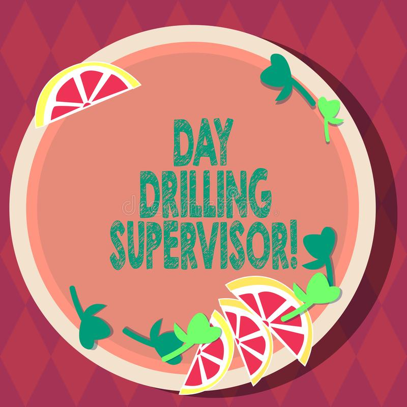 Handwriting text Day Drilling Supervisor. Concept meaning In charge of the drill operators at a quarry Cutouts of Sliced. Lime Wedge and Herb Leaves on Blank vector illustration