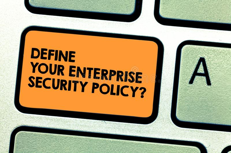 Handwriting text Define Your Enterprise Security Policy. Concept meaning Establish business safety controls Keyboard key Intention royalty free stock image