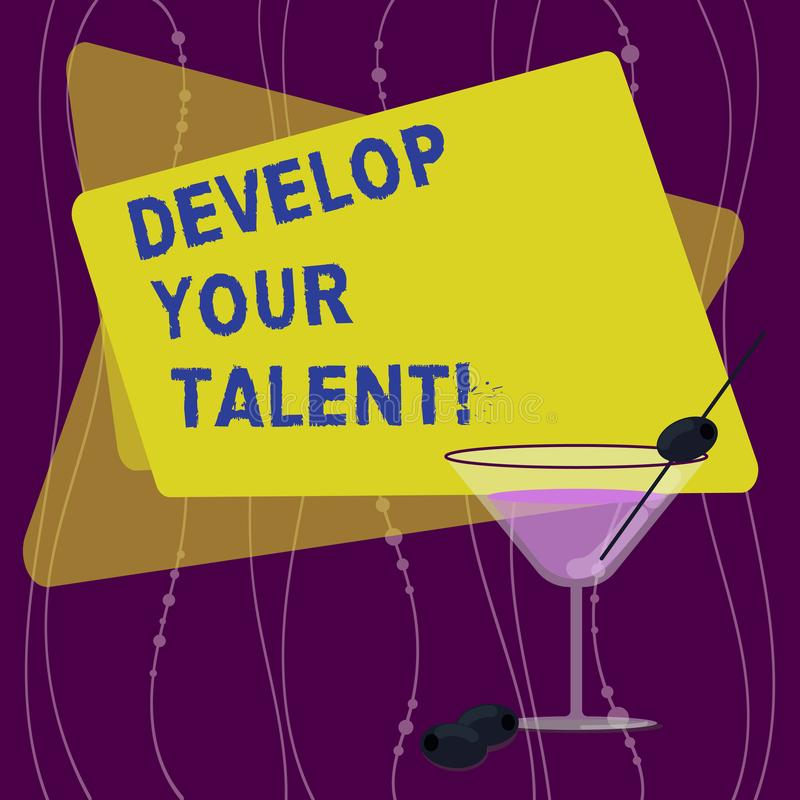 Handwriting text Develop Your Talent. Concept meaning improve natural aptitude or skill with effort and time Filled. Cocktail Wine Glass with Olive on the Rim stock illustration
