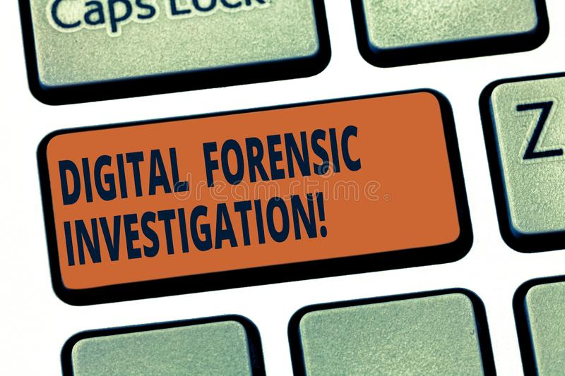 Handwriting text Digital Forensic Investigation. Concept meaning recovery of information from computers Keyboard key Intention to royalty free stock photo