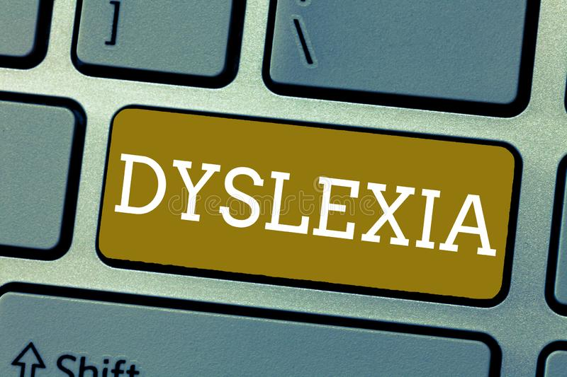 Handwriting text Dyslexia. Concept meaning Disorders that involve difficulty in learning to read and improve royalty free stock photo