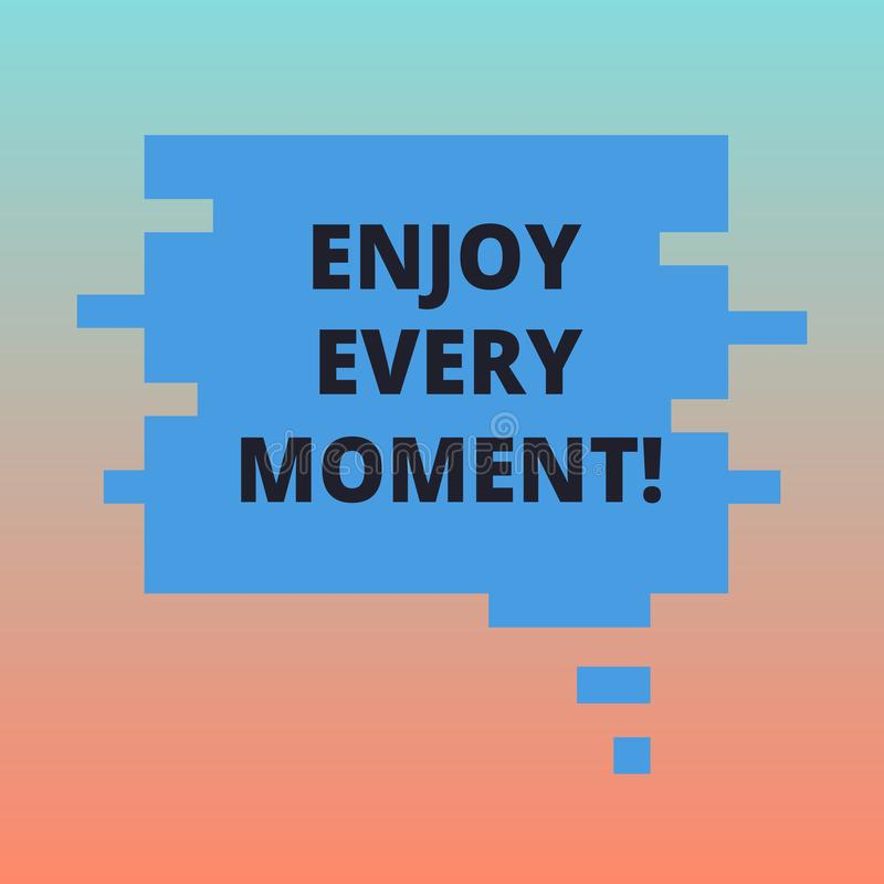 Handwriting text Enjoy Every Moment. Concept meaning Remove unneeded possessions Minimalism force live present Blank. Color Speech Bubble in Puzzle Piece Shape vector illustration