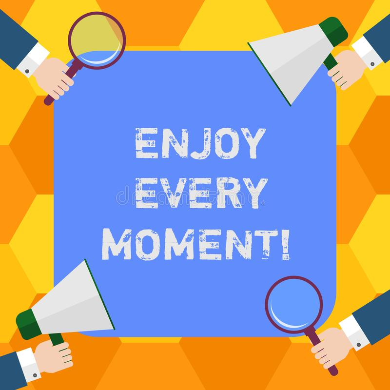 Handwriting text Enjoy Every Moment. Concept meaning Remove unneeded possessions Minimalism force live present Hu. Analysis Hands Each Holding Magnifying Glass vector illustration
