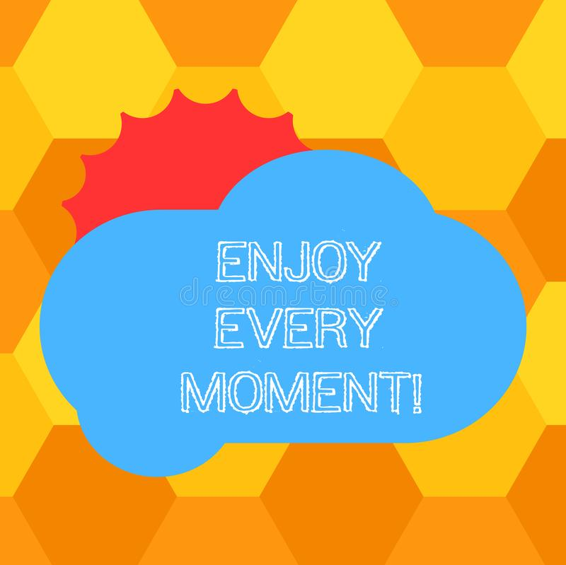 Handwriting text Enjoy Every Moment. Concept meaning Remove unneeded possessions Minimalism force live present Sun. Hiding Shining Behind Blank Fluffy Color royalty free illustration