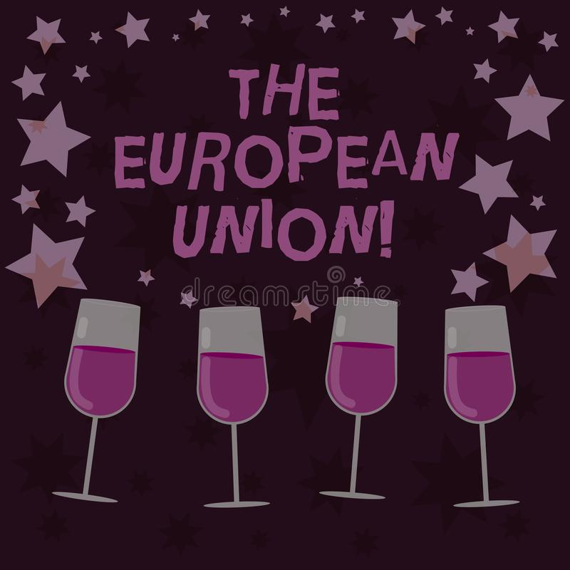 Handwriting text The European Union. Concept meaning EU to which the member states of the EEC are evolving Filled Cocktail Wine. Glasses with Scattered Stars as vector illustration