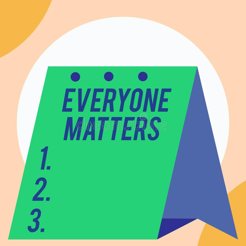 Handwriting text Everyone Matters. Concept meaning all the showing have right to get dignity and respect Open big. Handwriting text Everyone Matters. Conceptual stock illustration