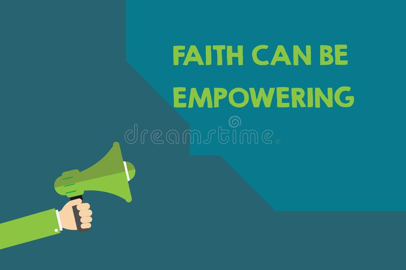 Handwriting text Faith Can Be Empowering. Concept meaning Trust and Believing in ourselves that we can do it.  royalty free illustration