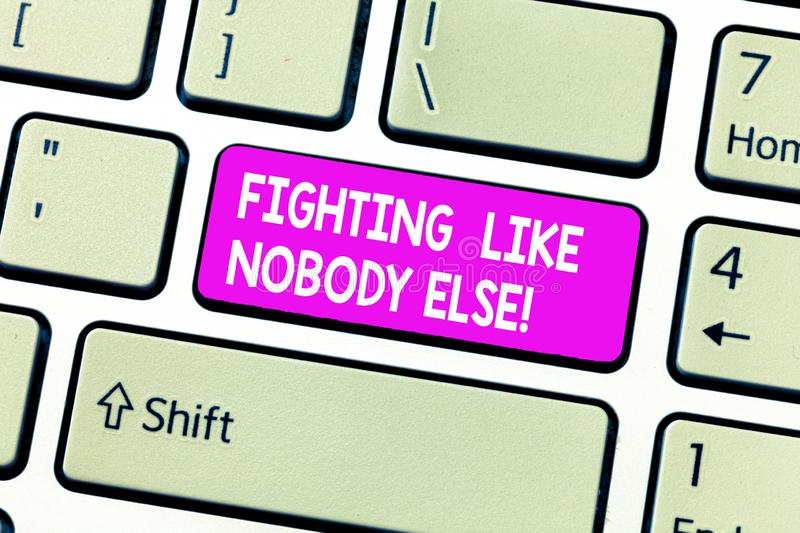 Handwriting text Fighting Like Nobody Else. Concept meaning Fight for your rights motivated to win competition Keyboard. Key Intention to create computer royalty free stock images