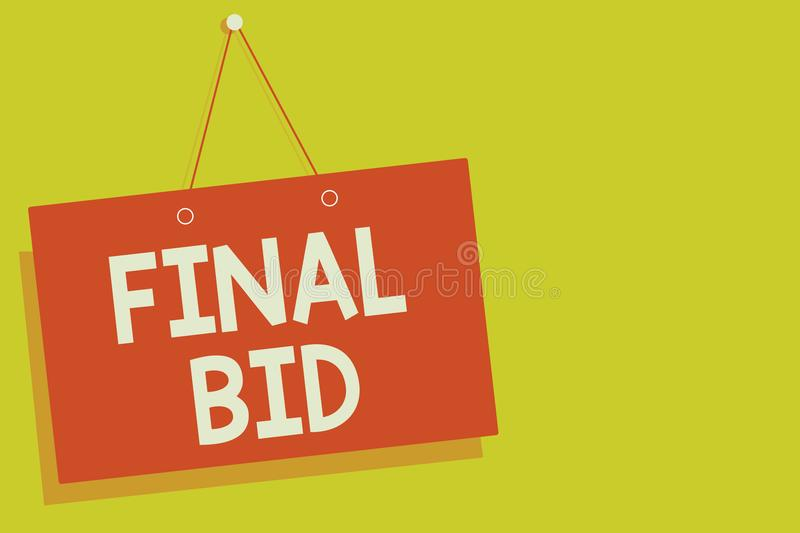 Handwriting text Final Bid. Concept meaning The decided cost of an item which is usualy very expensive Red board wall message comm. Unication open close sign vector illustration