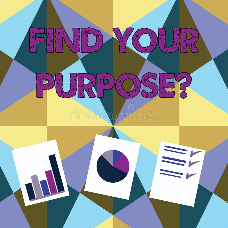 Handwriting text Find Your Purpose question. Concept meaning reason for something is done or for which exists. Handwriting text Find Your Purpose question vector illustration