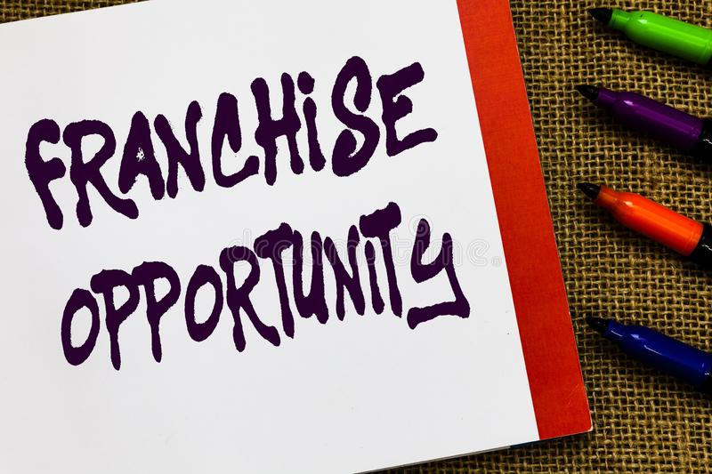 Handwriting text Franchise Opportunity. Concept meaning Business License Privilege Owner to Dealer Affiliation Open. Notebook page jute background colorful stock photos