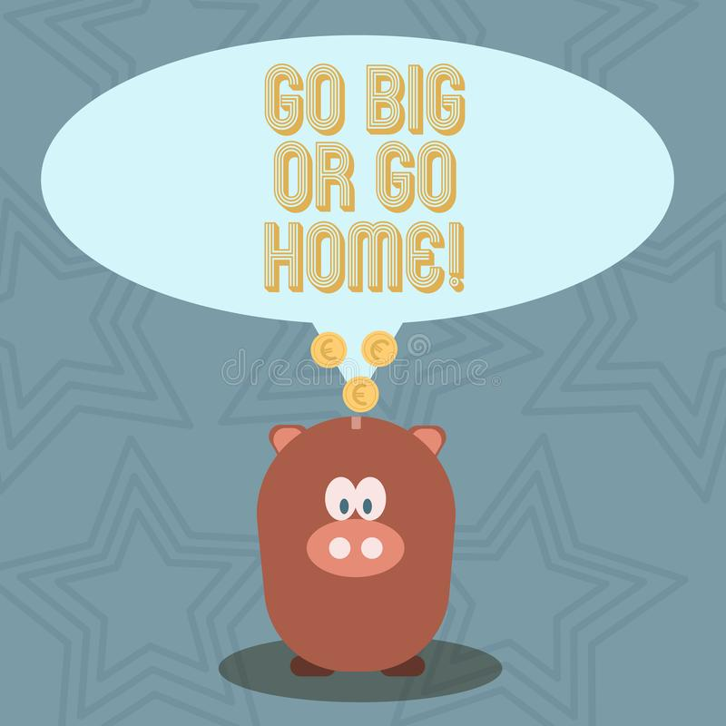 Handwriting text Go Big Or Go Home. Concept meaning Mindset Ambitious Impulse Persistence. Handwriting text Go Big Or Go Home. Conceptual photo Mindset royalty free illustration