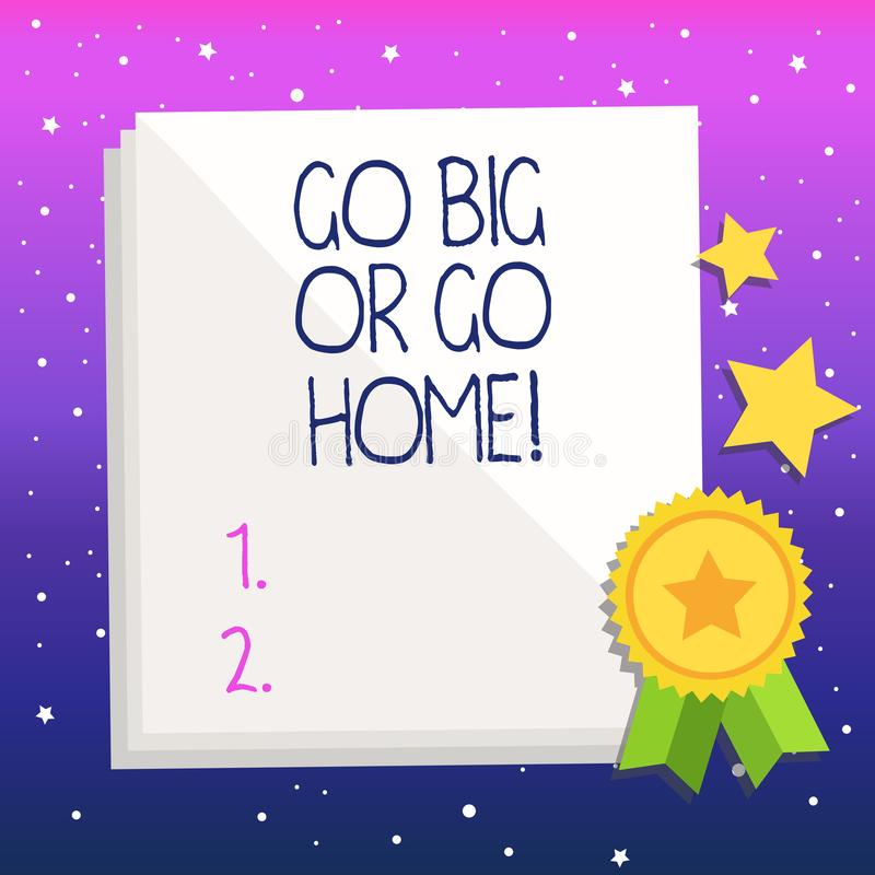 Handwriting text Go Big Or Go Home. Concept meaning Mindset Ambitious Impulse Persistence. Handwriting text Go Big Or Go Home. Conceptual photo Mindset stock illustration