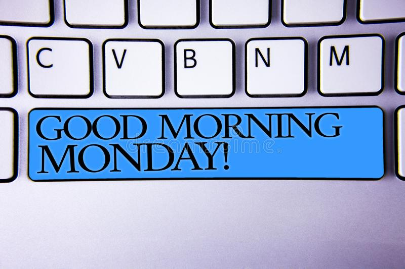 Handwriting text Good Morning Monday Motivational Call. Concept meaning Happy Positivity Energetic Breakfast Alphabetic buttons bl. Ue spacebar elementary part royalty free stock image